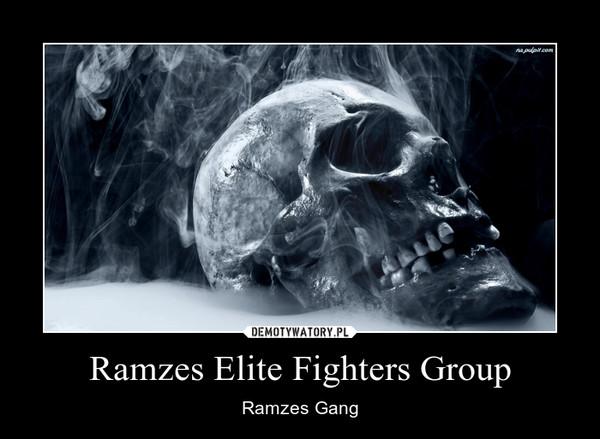 Ramzes Elite Fighters Group – Ramzes Gang
