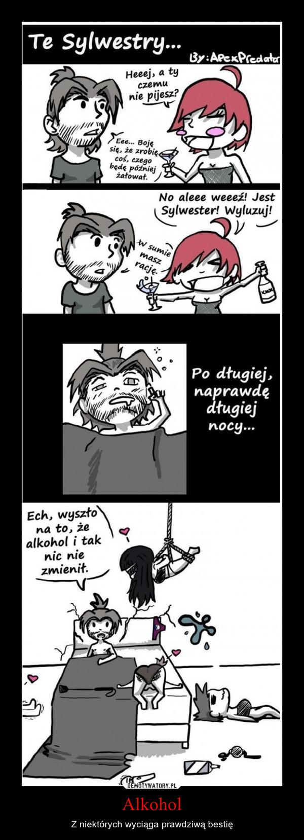 Alkohol – Z niektórych wyciąga prawdziwą bestię