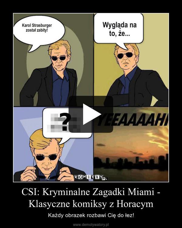 CSI: Kryminalne Zagadki Miami - Klasyczne komiksy z Horacym – Każdy obrazek rozbawi Cię do łez!