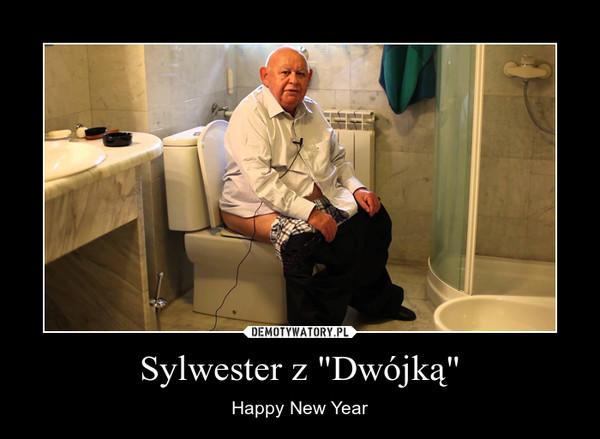 """Sylwester z """"Dwójką"""" – Happy New Year"""