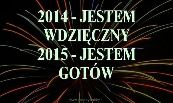 2014 - JESTEM WDZIĘCZNY2015 - JESTEM GOTÓW –