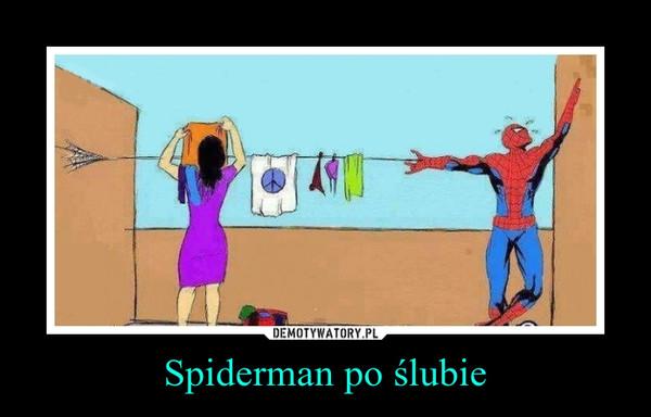 Spiderman po ślubie –