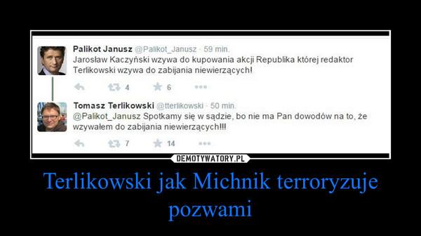 Terlikowski jak Michnik terroryzuje pozwami –