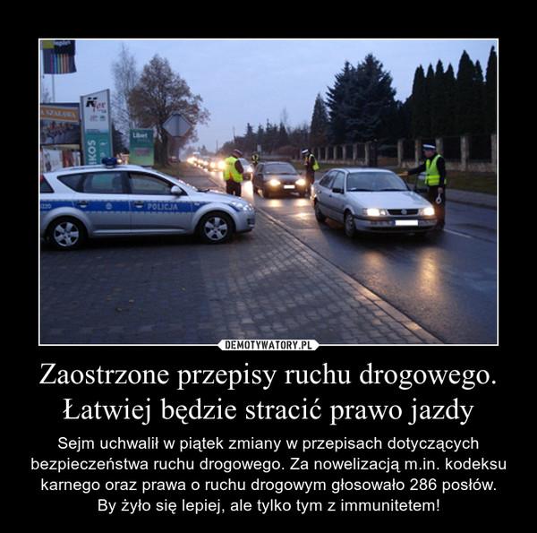 Zaostrzone Przepisy Ruchu Drogowego Latwiej Bedzie Stracic Prawo Jazdy Sejm Uchwalil W Piatek Zmiany