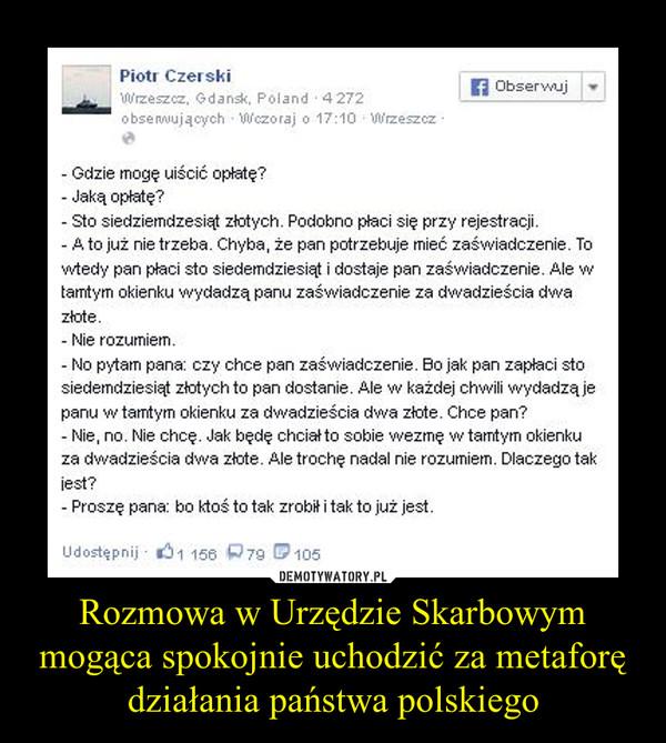 Rozmowa w Urzędzie Skarbowym mogąca spokojnie uchodzić za metaforę działania państwa polskiego –