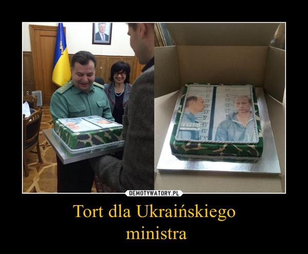 Tort dla Ukraińskiego ministra –