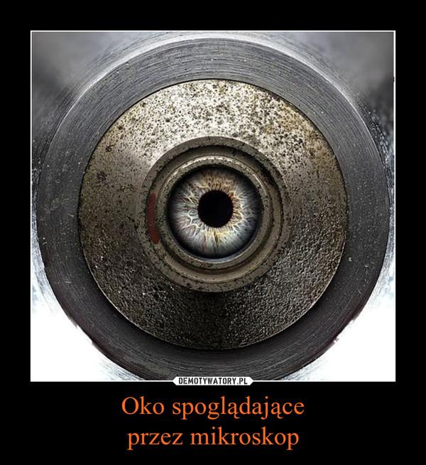 Oko spoglądająceprzez mikroskop –