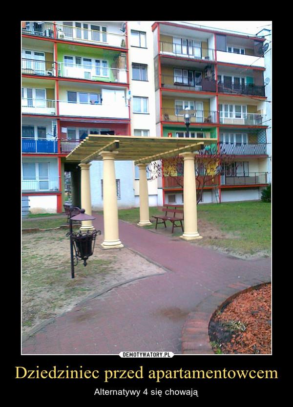 Dziedziniec przed apartamentowcem – Alternatywy 4 się chowają