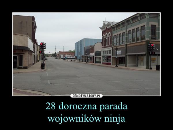 28 doroczna paradawojowników ninja –