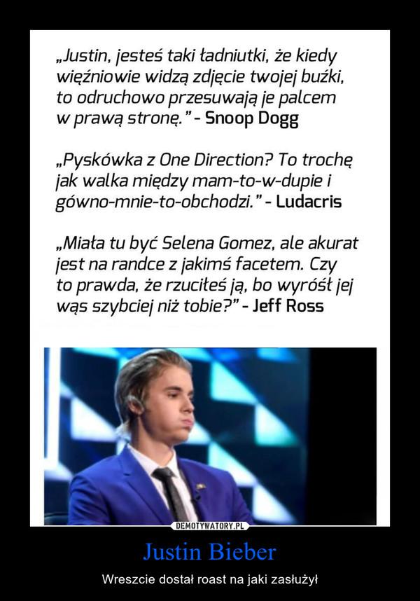 Justin Bieber – Wreszcie dostał roast na jaki zasłużył