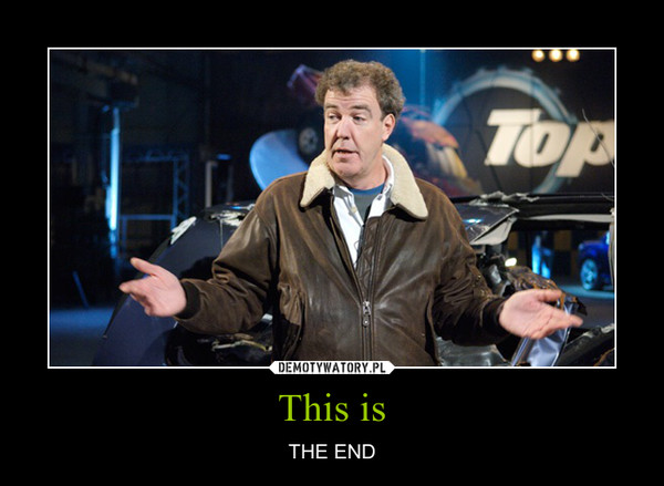 This is – THE END