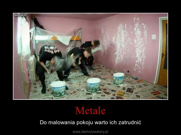 Metale – Do malowania pokoju warto ich zatrudnić