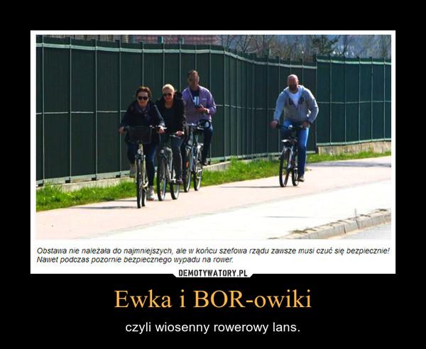 Ewka i BOR-owiki – czyli wiosenny rowerowy lans.