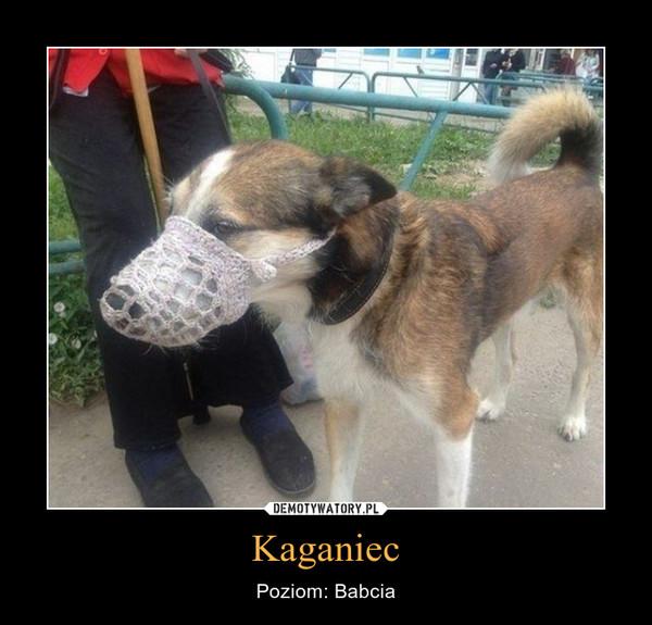 Kaganiec – Poziom: Babcia