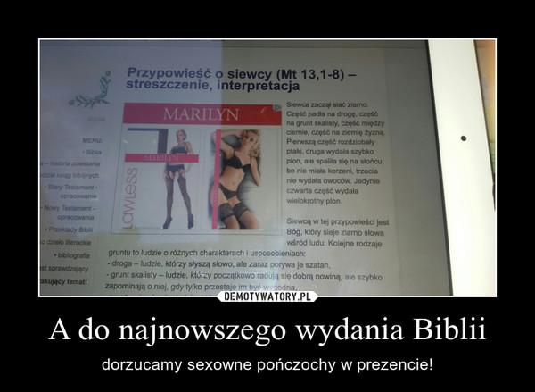A do najnowszego wydania Biblii – dorzucamy sexowne pończochy w prezencie!