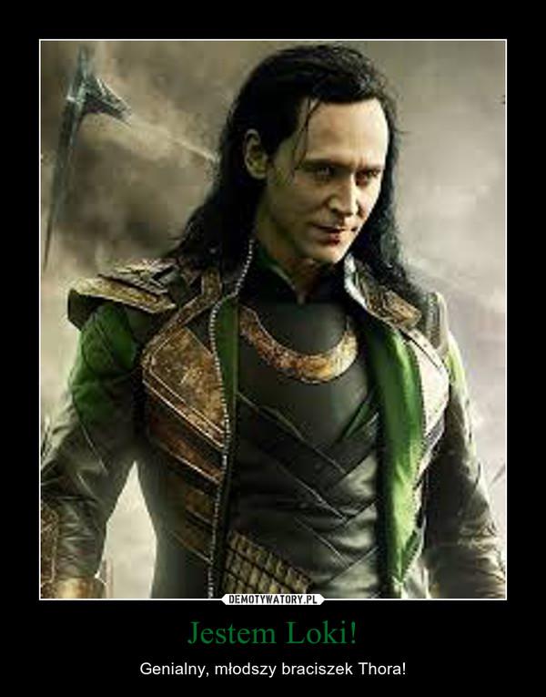 Jestem Loki! – Genialny, młodszy braciszek Thora!