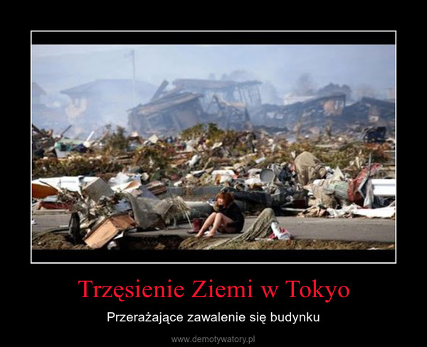 Trzęsienie Ziemi w Tokyo – Przerażające zawalenie się budynku