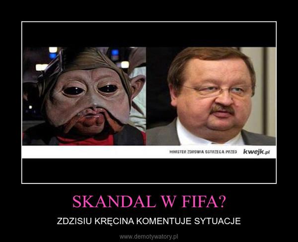 SKANDAL W FIFA? – ZDZISIU KRĘCINA KOMENTUJE SYTUACJE