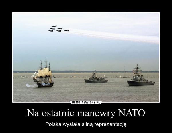 Na ostatnie manewry NATO – Polska wysłała silną reprezentację