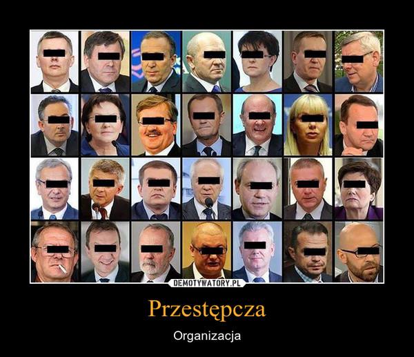Przestępcza – Organizacja