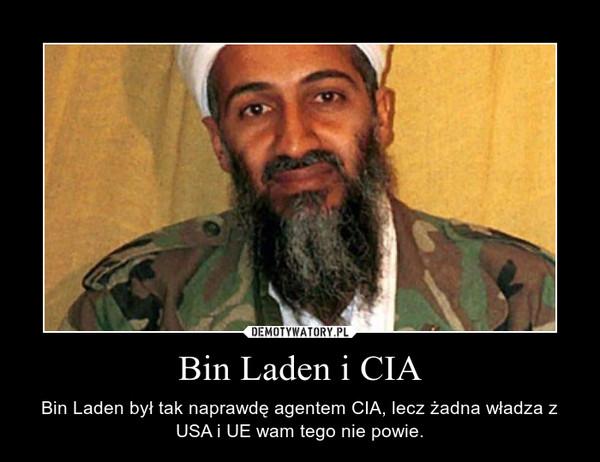 Bin Laden i CIA – Bin Laden był tak naprawdę agentem CIA, lecz żadna władza z USA i UE wam tego nie powie.