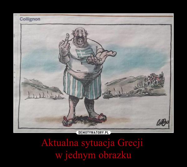 Aktualna sytuacja Grecji w jednym obrazku –