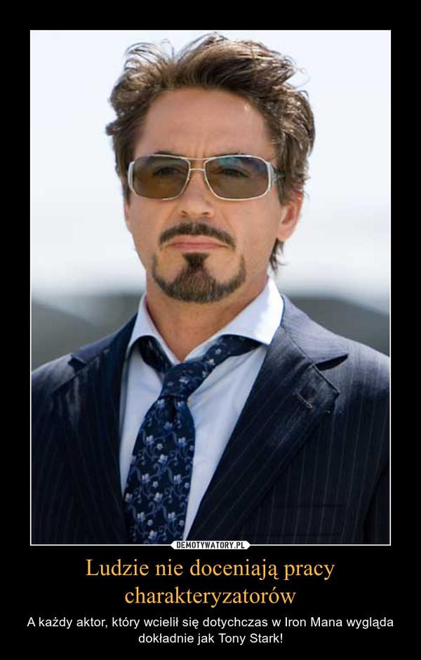 Ludzie nie doceniają pracy charakteryzatorów – A każdy aktor, który wcielił się dotychczas w Iron Mana wygląda dokładnie jak Tony Stark!