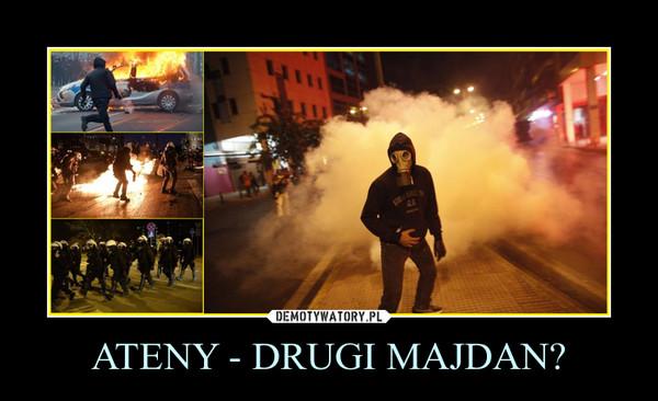 ATENY - DRUGI MAJDAN? –
