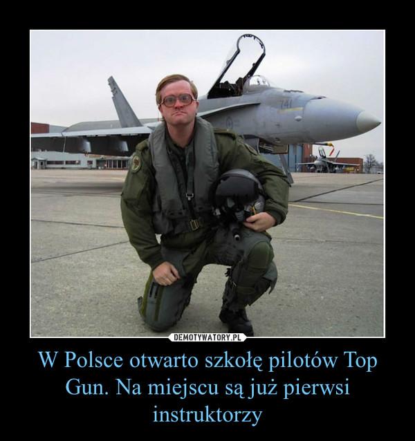 W Polsce otwarto szkołę pilotów Top Gun. Na miejscu są już pierwsi instruktorzy –