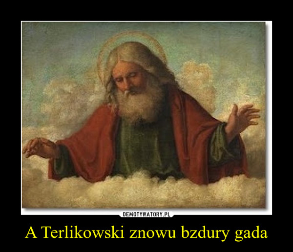 A Terlikowski znowu bzdury gada –