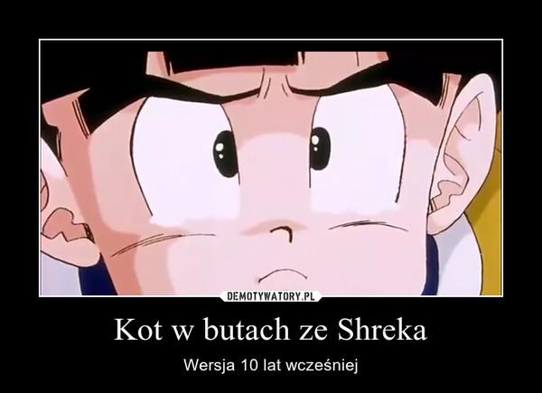 Kot W Butach Ze Shreka Demotywatorypl
