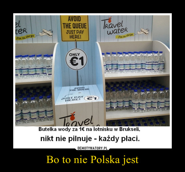 Bo to nie Polska jest –