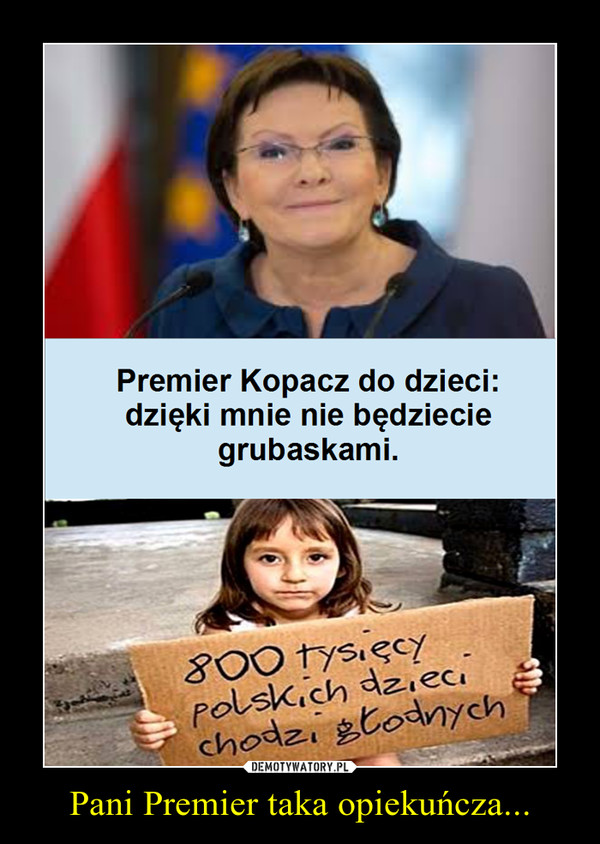 Pani Premier taka opiekuńcza... –