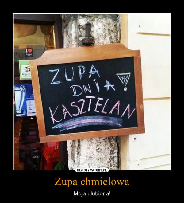 Zupa chmielowa – Moja ulubiona!