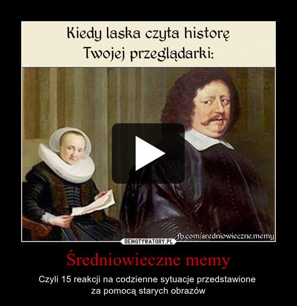 Średniowieczne memy – Czyli 15 reakcji na codzienne sytuacje przedstawione za pomocą starych obrazów