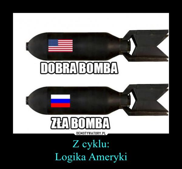 Z cyklu:Logika Ameryki –