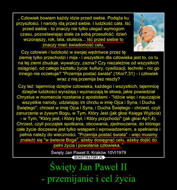 Święty Jan Paweł II- przemijanie i cel życia –