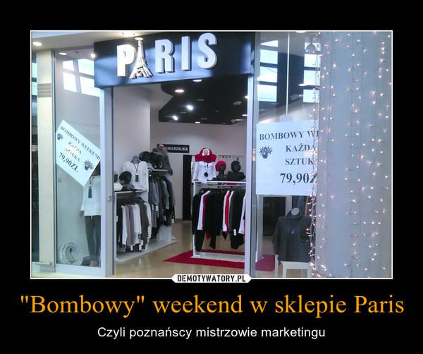 """""""Bombowy"""" weekend w sklepie Paris – Czyli poznańscy mistrzowie marketingu"""