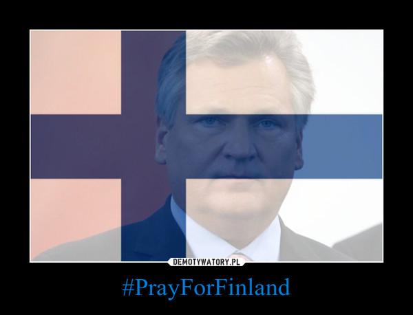 #PrayForFinland –