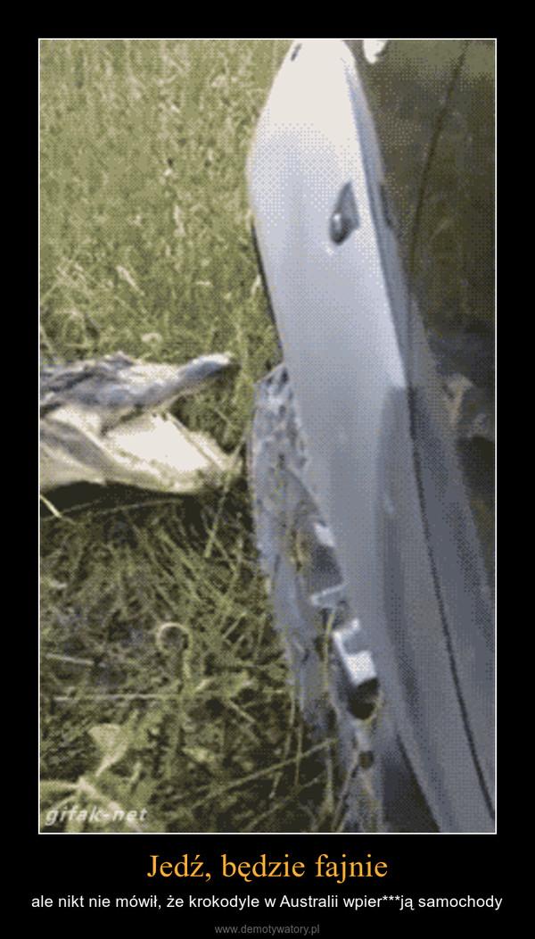 Jedź, będzie fajnie – ale nikt nie mówił, że krokodyle w Australii wpier***ją samochody