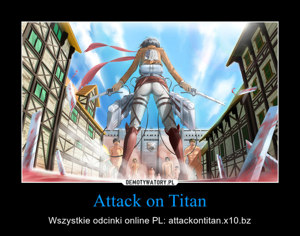 Attack on Titan – Wszystkie odcinki online PL: attackontitan.x10.bz