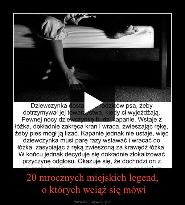 20 mrocznych miejskich legend, o których wciąż się mówi –