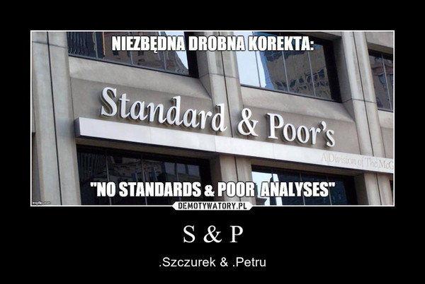 S & P – .Szczurek & .Petru