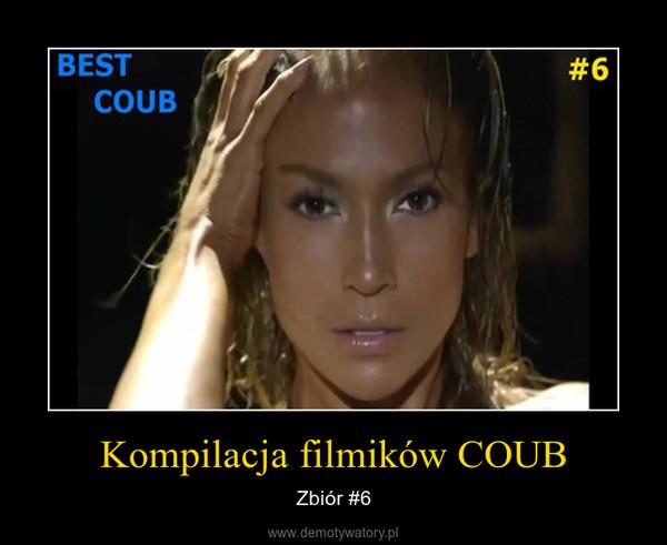 Kompilacja filmików COUB – Zbiór #6