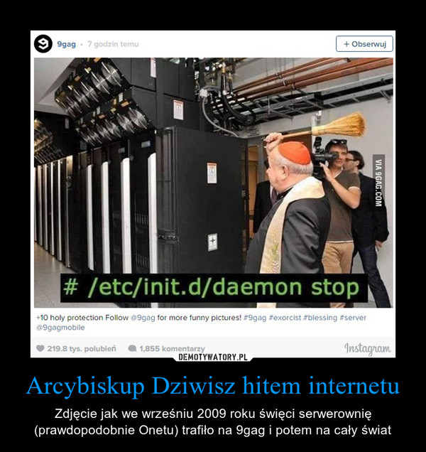 Arcybiskup Dziwisz hitem internetu – Zdjęcie jak we wrześniu 2009 roku święci serwerownię (prawdopodobnie Onetu) trafiło na 9gag i potem na cały świat