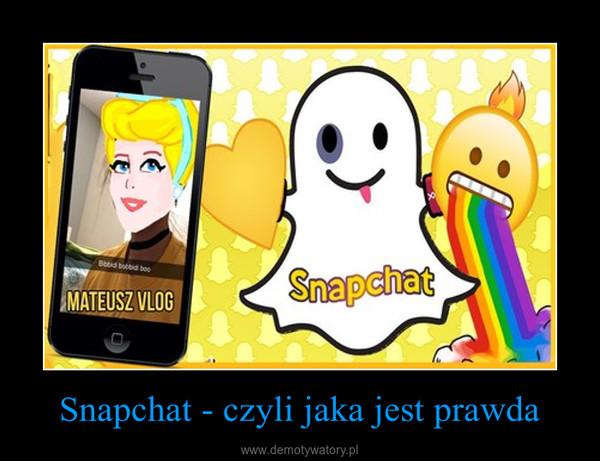 Snapchat - czyli jaka jest prawda –