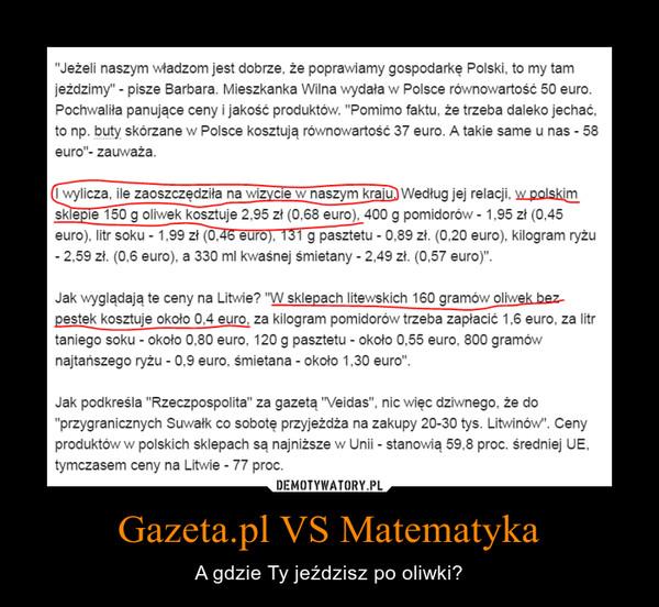 Gazeta.pl VS Matematyka – A gdzie Ty jeździsz po oliwki?