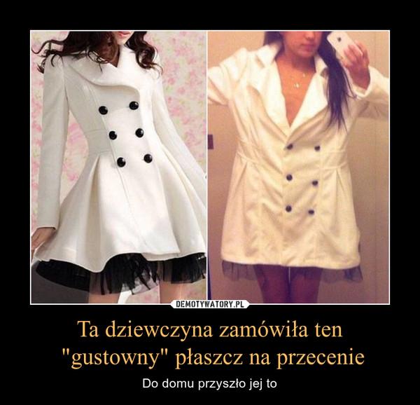"""Ta dziewczyna zamówiła ten """"gustowny"""" płaszcz na przecenie – Do domu przyszło jej to"""