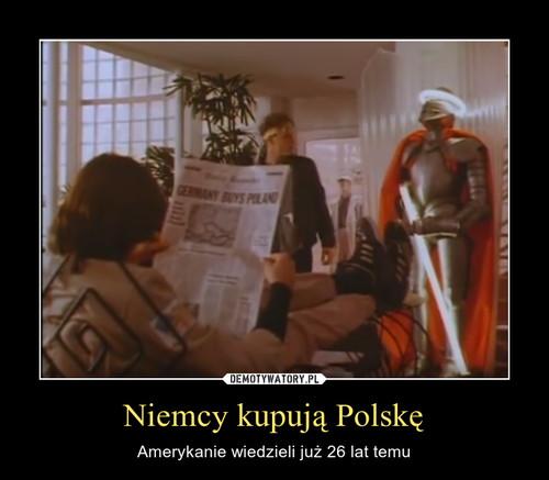 Niemcy kupują Polskę