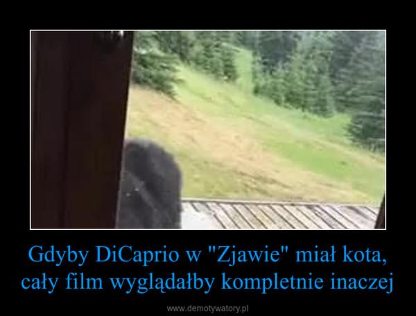 """Gdyby DiCaprio w """"Zjawie"""" miał kota, cały film wyglądałby kompletnie inaczej –"""